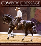 Cowboy Dressage -  Riding, Training, and Competing with Kindness as the Goal and Guiding Principle